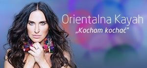 """Orientalna Kayah: """"Kocham kochać"""""""