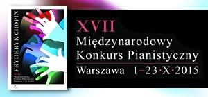 Trwa XVII Międzynarodowy Konkurs Pianistyczny im. Fryderyka Chopina