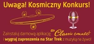 Zainstaluj darmową aplikację Classic Connect i wygraj bilety na Star Trek z muzyką na żywo!