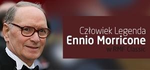 Człowiek Legenda – Ennio Morricone