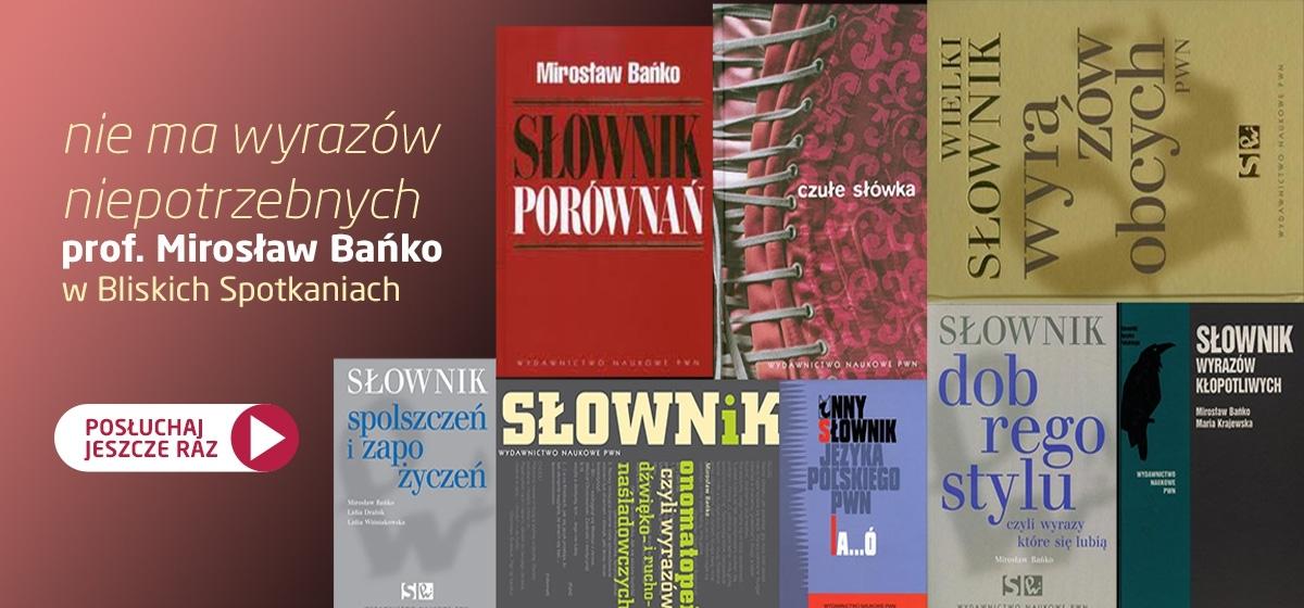 prof. Mirosław Bańko w Bliskich Spotkaniach