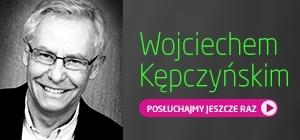 Bliskie Spotkania z Wojciechem Kępczyńskim