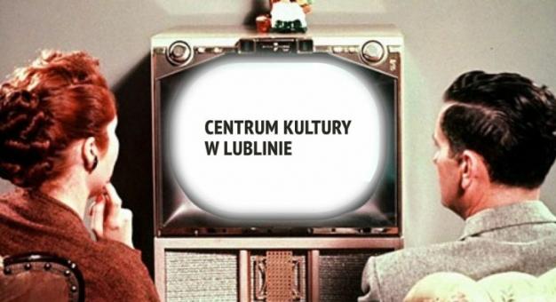 #zostańwdomu z Centrum Kultury w Lublinie
