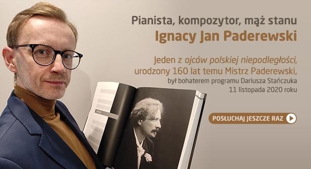 11 listopada i Ignacy Jan Paderewski: posłuchajcie!