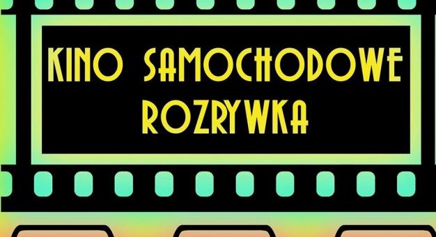 Kino samochodowe ROZRYWKA - weekend otwarcia 22-24 maja 2020
