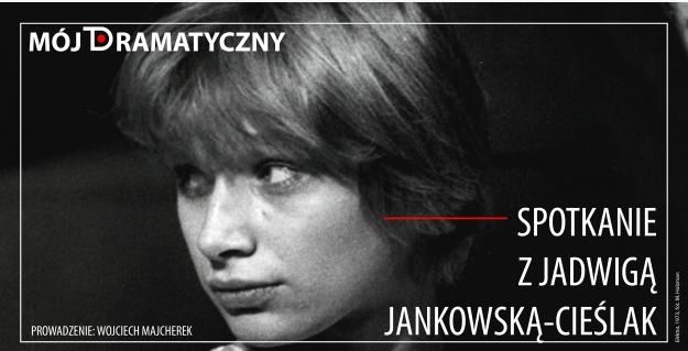 """Spotkanie online z aktorką Jadwigą Jankowską-Cieślak w cyklu """"Mój Dramatyczny"""" - 25 stycznia"""
