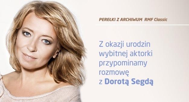 Posłuchaj rozmowy z Dorotą Segdą