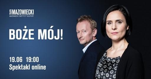 """Spektakl """"Boże mój!"""" z Teatru Mazowieckiego online - w piątek"""