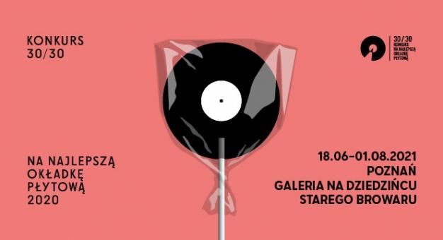 Wystawa i finaliści Konkursu 30/30 na najlepszą polską okładkę płytową 2020