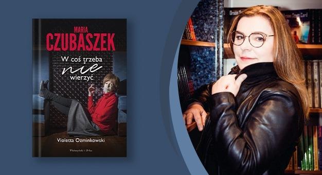 Violetta Ozminkowski- książka pt. Maria Czubaszek. W coś trzeba (nie) wierzyć