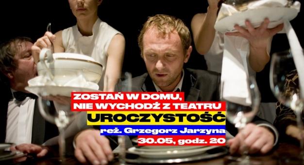 """Pokaz online spektaklu """"Uroczystość"""" w reż. G. Jarzyny z TR Warszawa"""