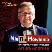 Podcasty NieDoMówienia, czyli rozmowy niezobowiązujące Artura Andrusa