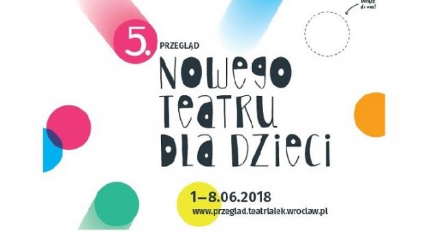5. Przegląd Nowego Teatru dla Dzieci – od 1 czerwca we Wrocławiu