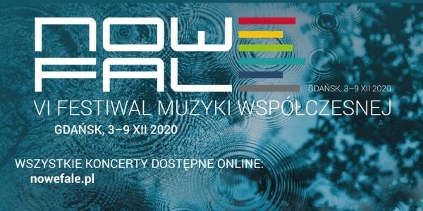 """VI Festiwal Muzyki Współczesnej """"Nowe Fale"""" online - od czwartku"""
