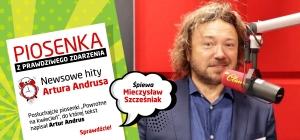 Posłuchaj Mieczysława Szcześniaka w piosence z tekstem Artura Andrusa!