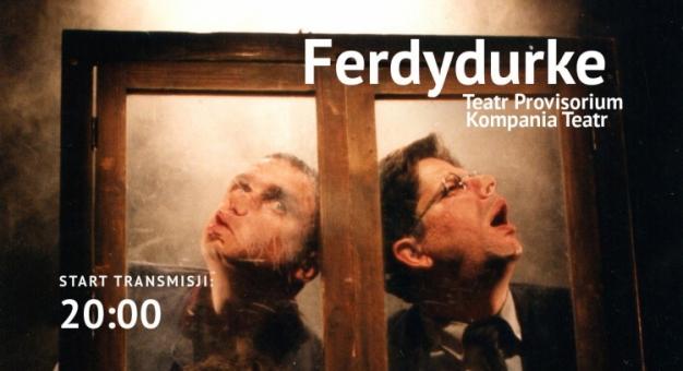 "Legendarna ""Ferdydurke"" Teatru Provisorium i Kompanii Teatr - online"
