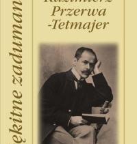 70 Lat Temu Zmarł Kazimierz Przerwa Tetmajer Rmf Classic