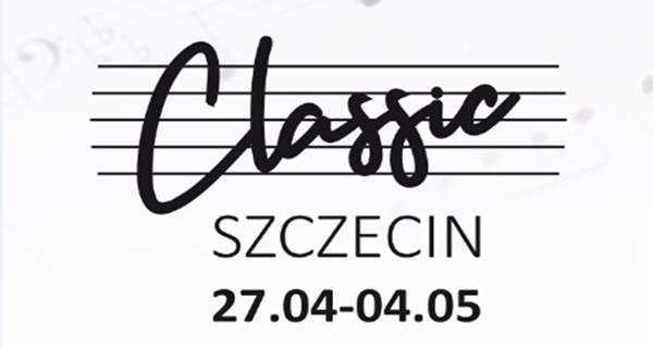 Festiwal Szczecin Classic - od 27 kwietnia