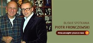 Bliskie Spotkania z Piotrem Fronczewskim