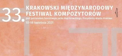 33. Krakowski Międzynarodowy Festiwal Kompozytorów