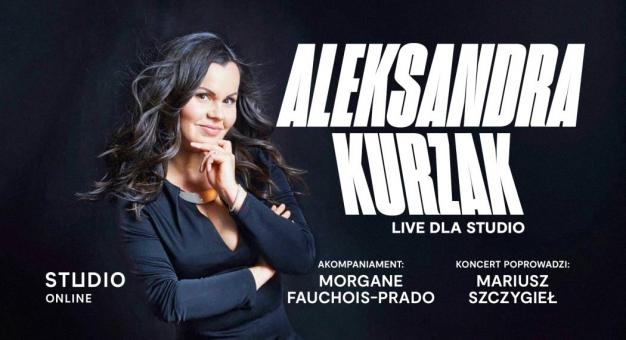 """Koncert """"Live dla Studio"""" Aleksandry Kurzak online w niedzielę"""