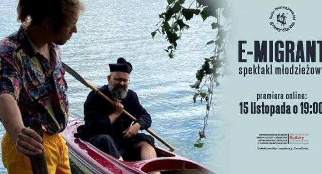 """Premiera spektaklu online """"E-migrant"""" – w niedzielę w Teatrze Modrzejewskiej"""