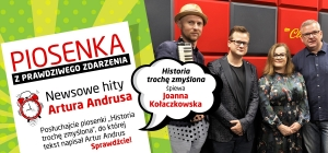 """Posłuchaj Joanny Kołaczkowskiej w piosence """"Historia trochę zmyślona"""" z tekstem Artura Andrusa!"""