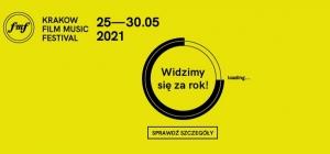 Festiwal Muzyki Filmowej przełożony na 25-30 maja 2021!