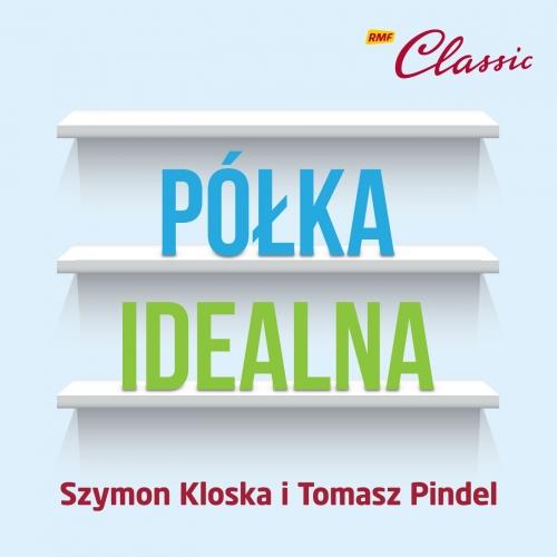Podcasty Półka idealna  - Szymon Kloska i Tomasz Pindel