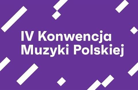 IV Konwencja Muzyki Polskiej od 5 do 7 listopada online