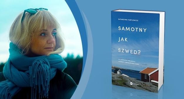 Samotny jak Szwed? Najnowsza książka Katarzyny Tubylewicz!