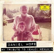 Daniel Hope: My Tribute to Yehudi Menuhin