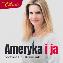 Podcasty Ameryka i ja - Lidia Krawczuk
