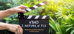 Kino z naturą w tle – nowy wakacyjny konkurs filmowy!